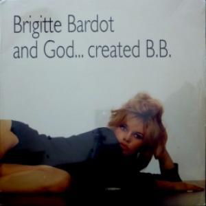 Brigitte Bardot - And God ... Created B.B.