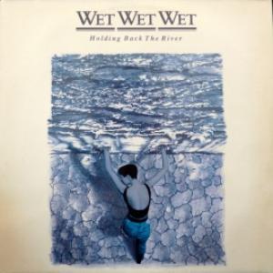 Wet Wet Wet - Holding Back The River