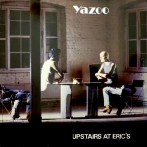 Yazoo - Upstairs At Eric's / You And Me Both