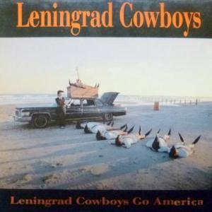 Leningrad Cowboys - Leningrad Cowboys Go America