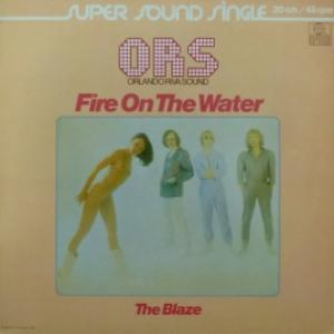 ORS (Orlando Riva Sound) - Fire On The Water/The Blaze