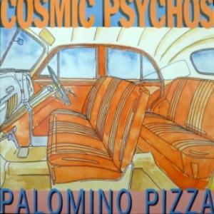 Cosmic Psychos - Palomino Pizza
