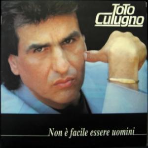 Toto Cutugno - Non E' Facile Essere Uomini