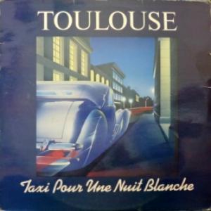 Toulouse - Taxi Pour Une Nuit Blanche