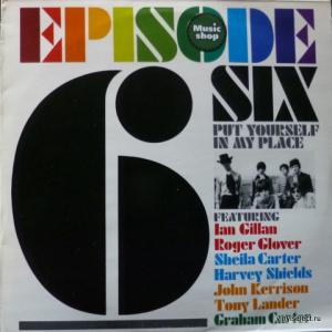 Episode Six (pre-Deep Purple: Ian Gillan, Roger Glover) - Put Yourself In My Place