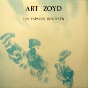 Art Zoyd - Les Espaces Inquiets