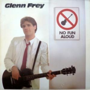 Glenn Frey (Eagles) - No Fun Aloud
