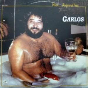 Carlos - Hier...Aujourd' Hui