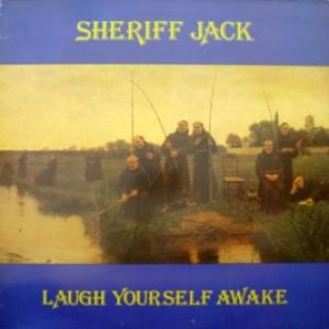 Sheriff Jack - Laugh Yourself Awake