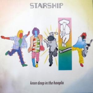 Starship (ex- Jefferson Airplane, Jefferson Starship) - Knee Deep In The Hoopla