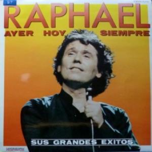 Raphael - Ayer Hoy Siempre - Sus Grandes Exitos