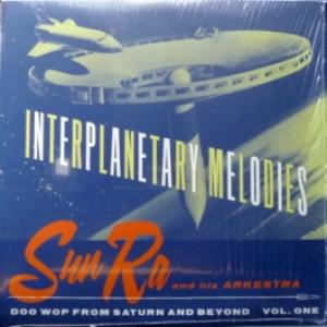 Sun Ra Arkestra, The - Interplanetary Melodies