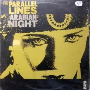 Parallel Lines, The - Arabian Night