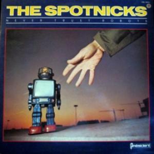 Spotnicks,The - Never Trust Robots (FRA)