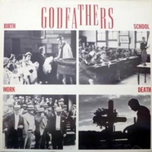 Godfathers, The - Birth, School, Work, Death