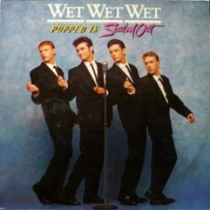 Wet Wet Wet - Popped In Souled Out