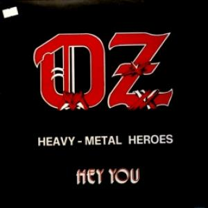 Oz - Heavy-Metal Heroes / Hey You