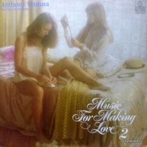 Anthony Ventura - Music For Making Love 2