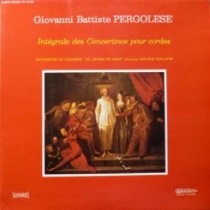 Giovanni Battista Pergolesi - Integrale Des Concertinos Pour Cordes (feat. Roland Douatte & Orchestre De Chambre)