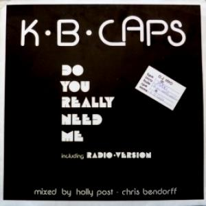 K.B. Caps - Do You Really Need Me