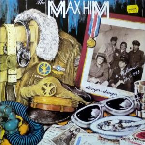 Max Him - Danger Danger