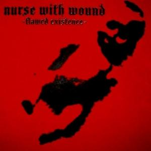 Nurse With Wound - Flawed Existence (Ltd. 4LP + 10