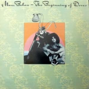 Marc Bolan And T. Rex - The Beginning Of Doves