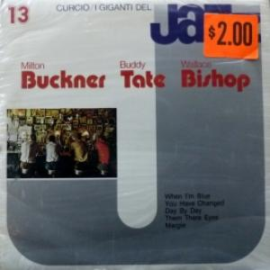Milton Buckner / Buddy Tate / Wallace Bishop - I Giganti Del Jazz Vol. 13