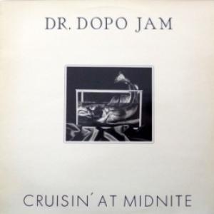 Dr. Dopo Jam - Cruisin' At Midnite
