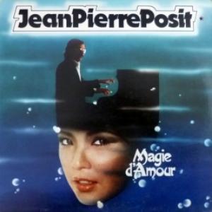 Jean Pierre Posit - Magie D'Amour