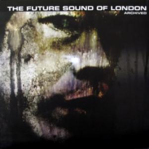 Future Sound Of London,The - Archived