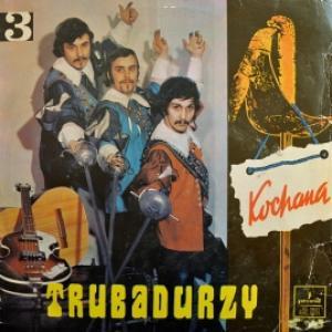 Trubadurzy - Kochana