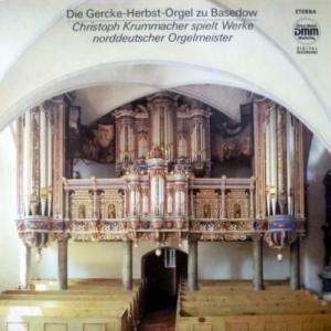 Christoph Krummacher - Die Gercke-Herbst-Orgel Zu Basedow - Werke Norddeutscher Orgelmeister