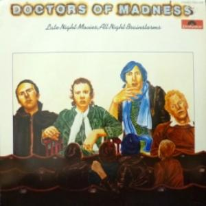 Doctors Of Madness - Late Night Movies, All Night Brainstorms