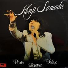 Kenji Sawada - Paris Londres Tokyo