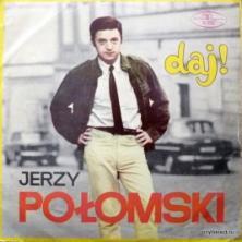 Jerzy Połomski - Daj!