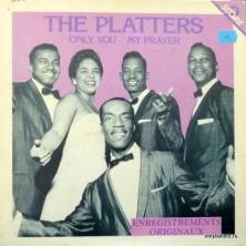 Platters, The - Only You / My Prayer
