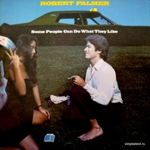 Robert Palmer - Some People Can Do What They Like