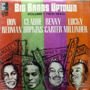 Don Redman, Claude Hopkins, Benny Carter, Lucky Millinder - Big Bands Uptown - Volume 1 (1931 - 1943)