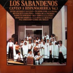 Los Sabandeños - Cantan A Hispanoamérica Vol.3