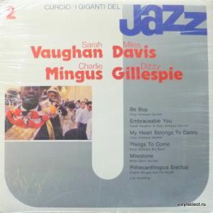 Sarah Vaughan / Miles Davis / Charlie Mingus / Dizzy Gillespie - I Giganti Del Jazz Vol. 2