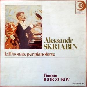 Alexander Scriabin (Александр Скрябин) - Le 10 Sonate Per Pianoforte (feat. Igor Zukov)
