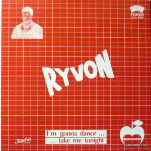 Ryvon D.J. - I'm Gonna Dance (Take Me Tonight)