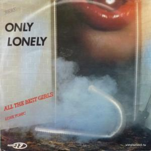 Only Lonely (Bogart Co.) - All The Best Girls