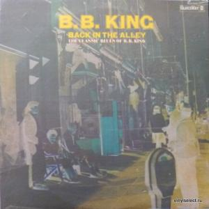 B.B. King - Back In The Alley (The Classic Blues Of B.B.King)