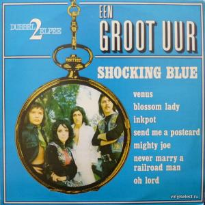 Shocking Blue - Een Groot Uur Shocking Blue