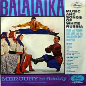 Pierre And Vladimir Svetlanoff With The Sania Poustylnikoff Orchestra - Balalaika - Music And Songs Of White Russia