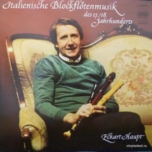 Eckart Haupt - Italienische Blockflötenmusik (A. Vivaldi, G. Frescobaldi, F. Barsanti...)