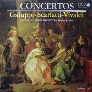Baldassare Galuppi / Alessandro Scarlatti / Antonio Vivaldi - Concertos (feat. Bohdan Warchal & Slovak Chamber Orchestra)