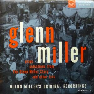 Glenn Miller Orchestra - Plays Selections From The Glenn Miller Story And Other Hits